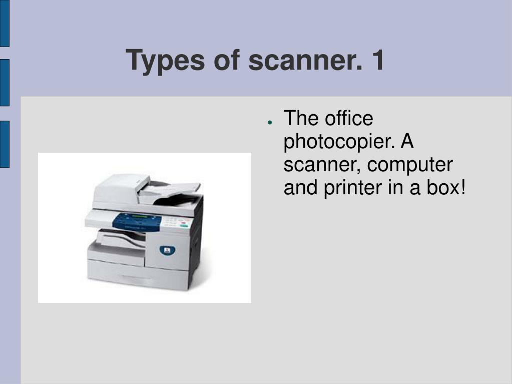 Types of scanner. 1