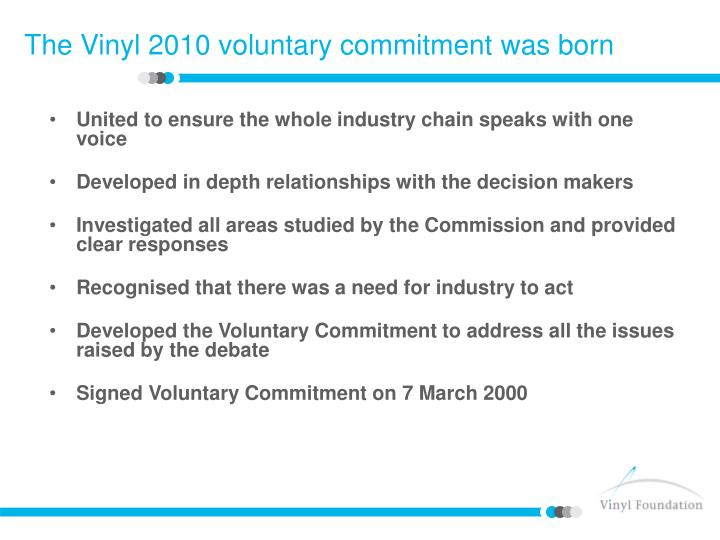 The vinyl 2010 voluntary commitment was born