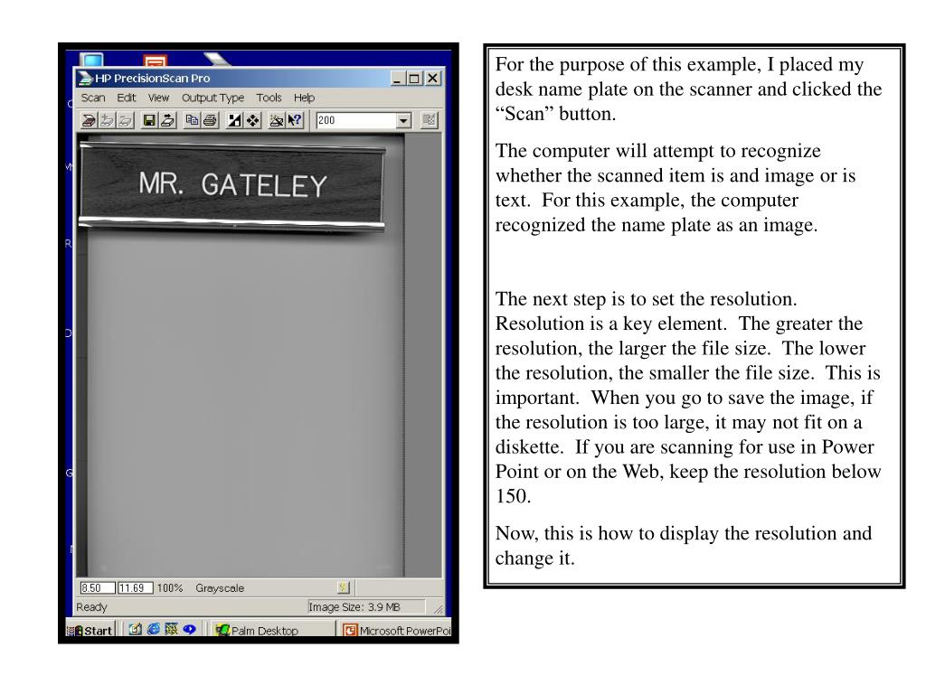 "For the purpose of this example, I placed my desk name plate on the scanner and clicked the ""Scan"" button."