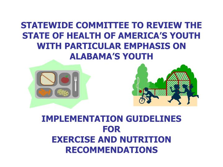 STATEWIDE COMMITTEE TO REVIEW THE STATE OF HEALTH OF AMERICA'S YOUTH WITH PARTICULAR EMPHASIS ON A...