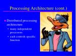 processing architecture cont