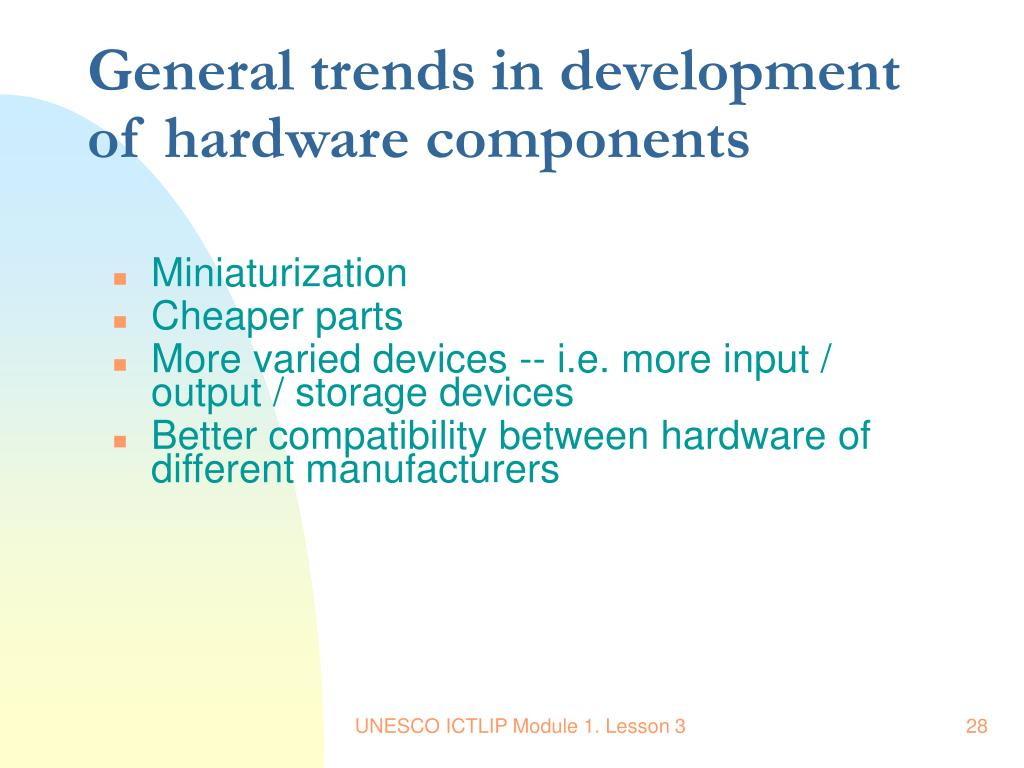 General trends in development of hardware components