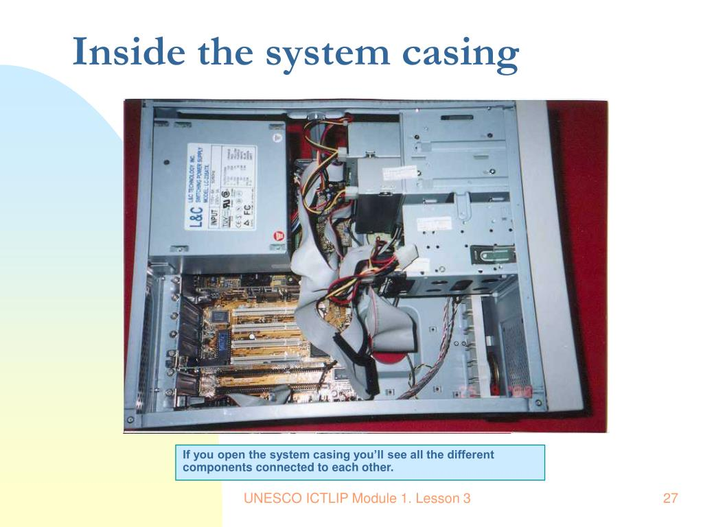 Inside the system casing