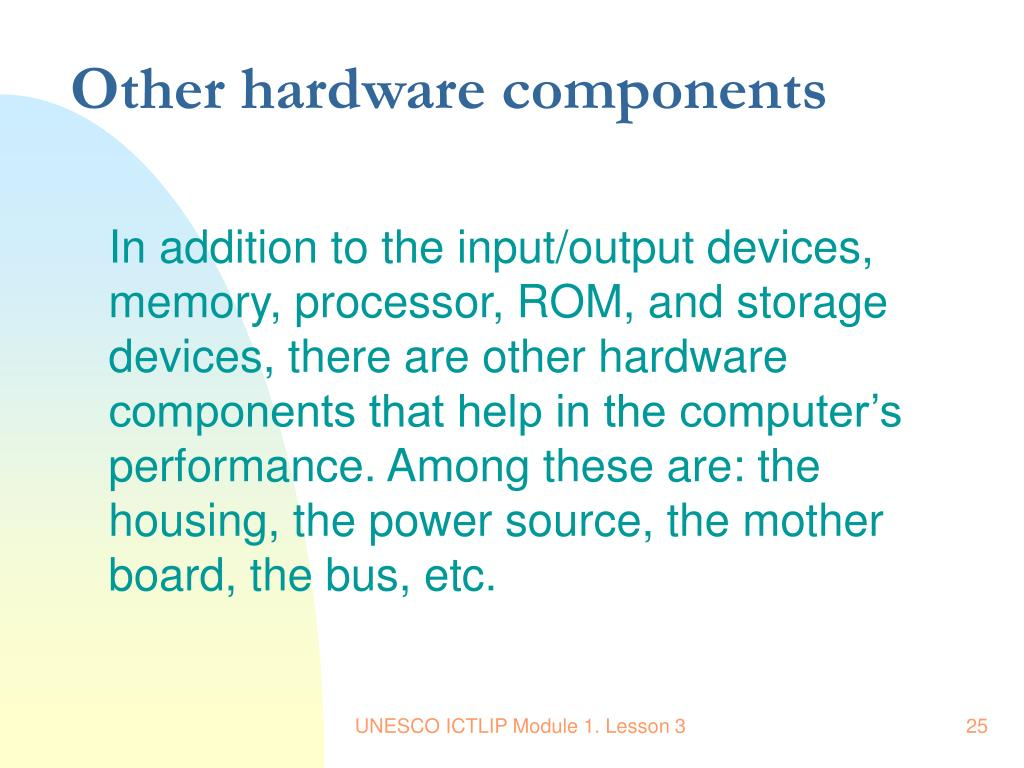 Other hardware components