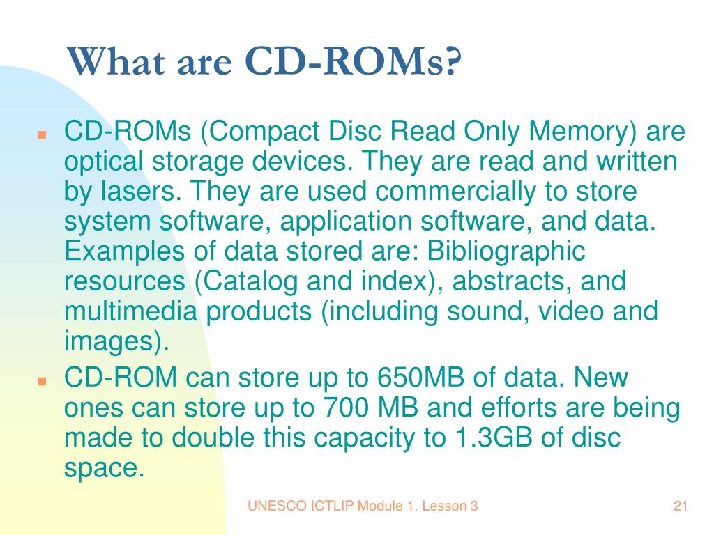 What are CD-ROMs?