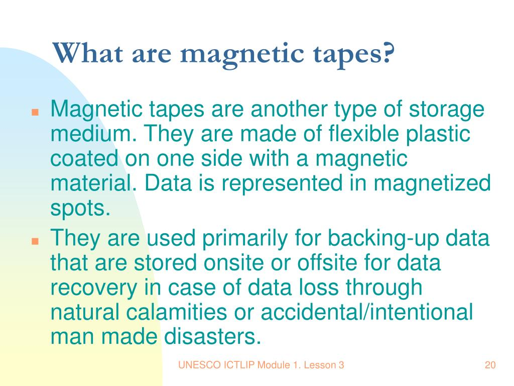 What are magnetic tapes?