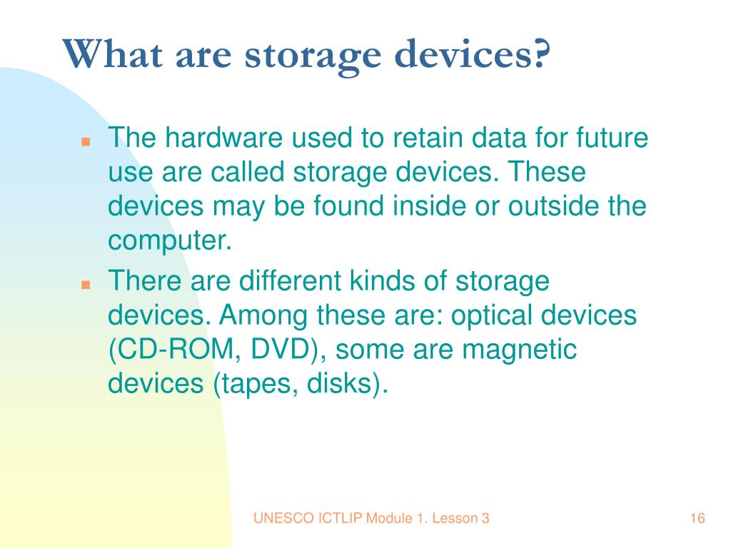 What are storage devices?