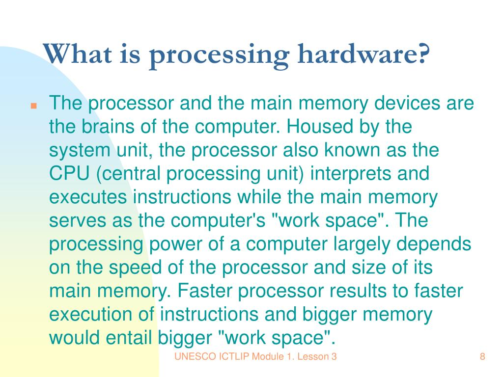 What is processing hardware?