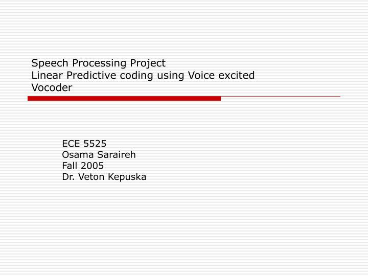 Speech processing project linear predictive coding using voice excited vocoder l.jpg