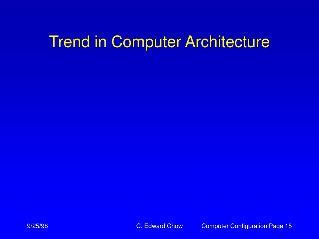 Trend in Computer Architecture