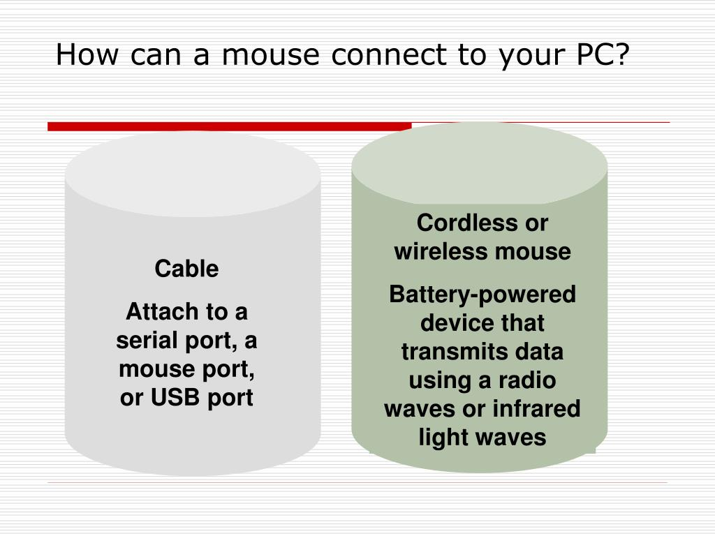 How can a mouse connect to your PC?