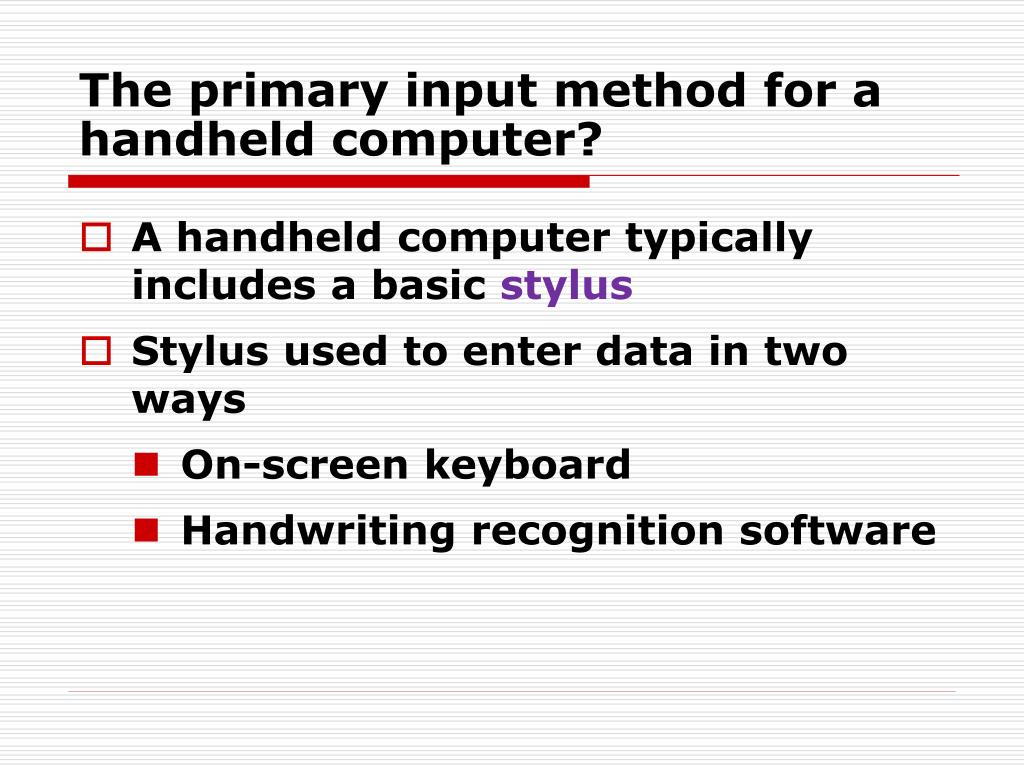 A handheld computer typically includes a basic
