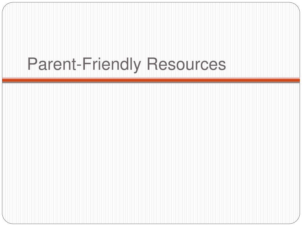 Parent-Friendly Resources