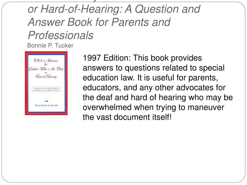Idea Advocacy for Children Who Are Deaf or Hard-of-Hearing: A Question and Answer Book for Parents and Professionals