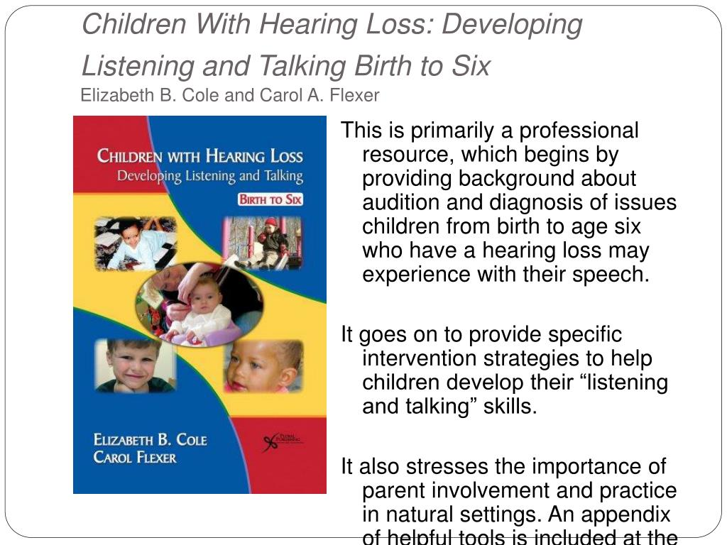 Children With Hearing Loss: Developing Listening and Talking Birth to Six