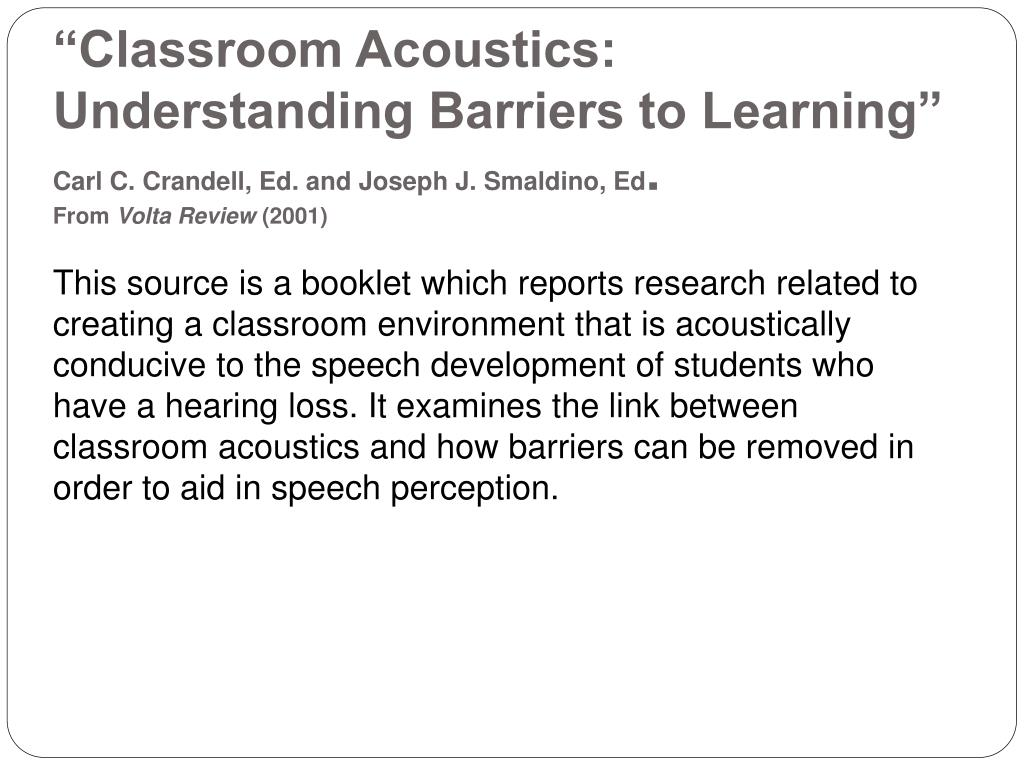 """Classroom Acoustics: Understanding Barriers to Learning"""