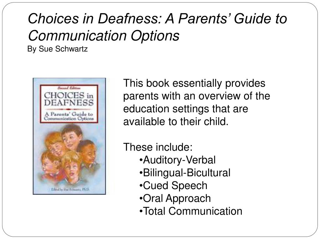 Choices in Deafness: A Parents' Guide to Communication Options