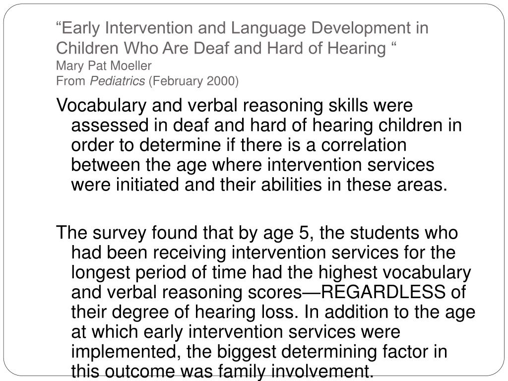 """Early Intervention and Language Development in Children Who Are Deaf and Hard of Hearing """