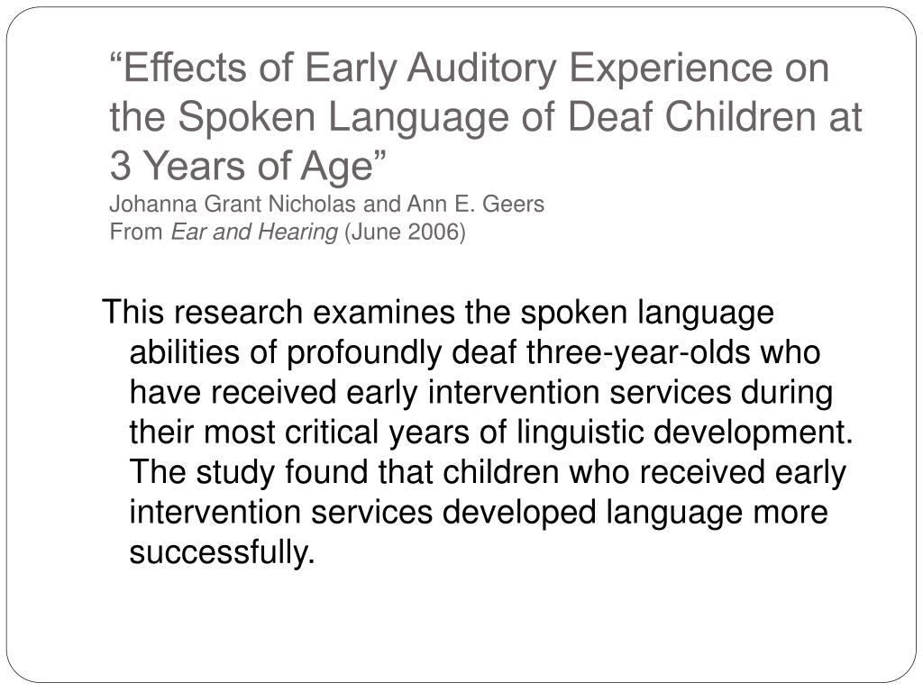 """Effects of Early Auditory Experience on the Spoken Language of Deaf Children at 3 Years of Age"""