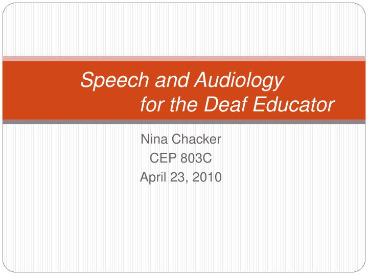 Speech and audiology for the deaf educator