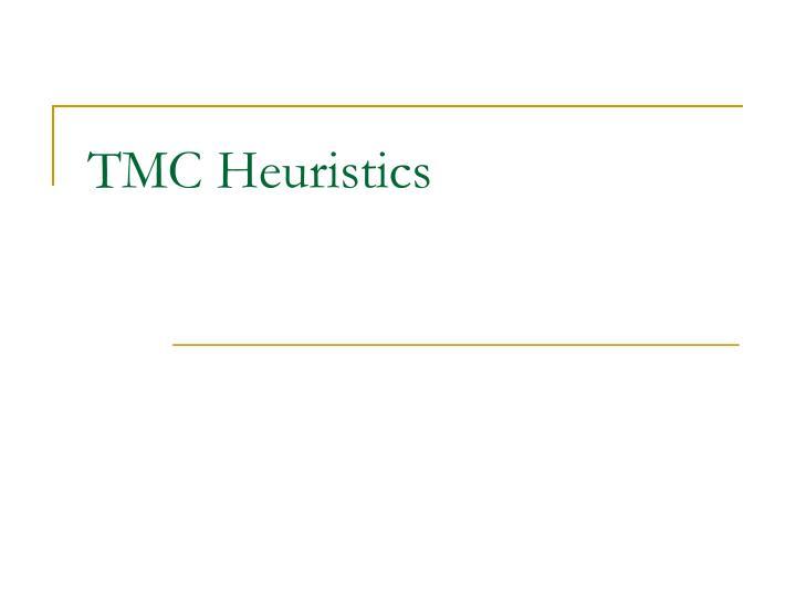 TMC Heuristics