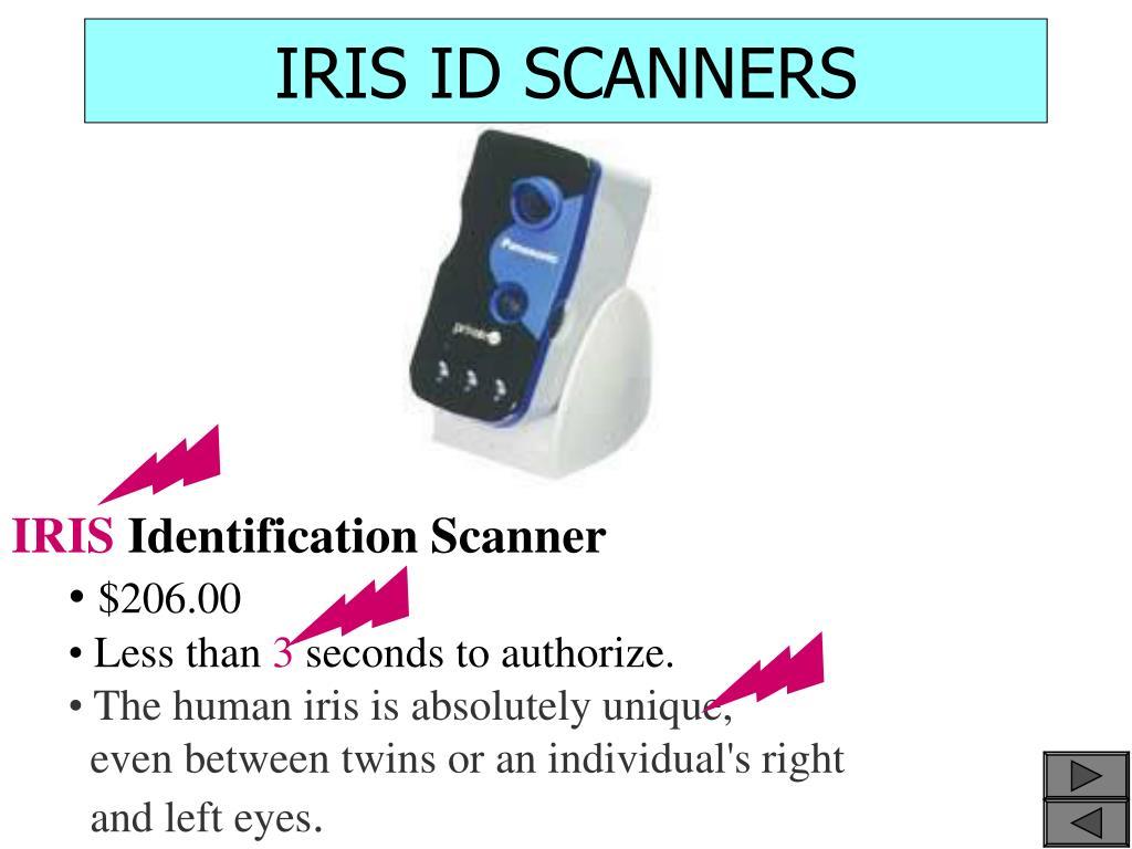 IRIS ID SCANNERS