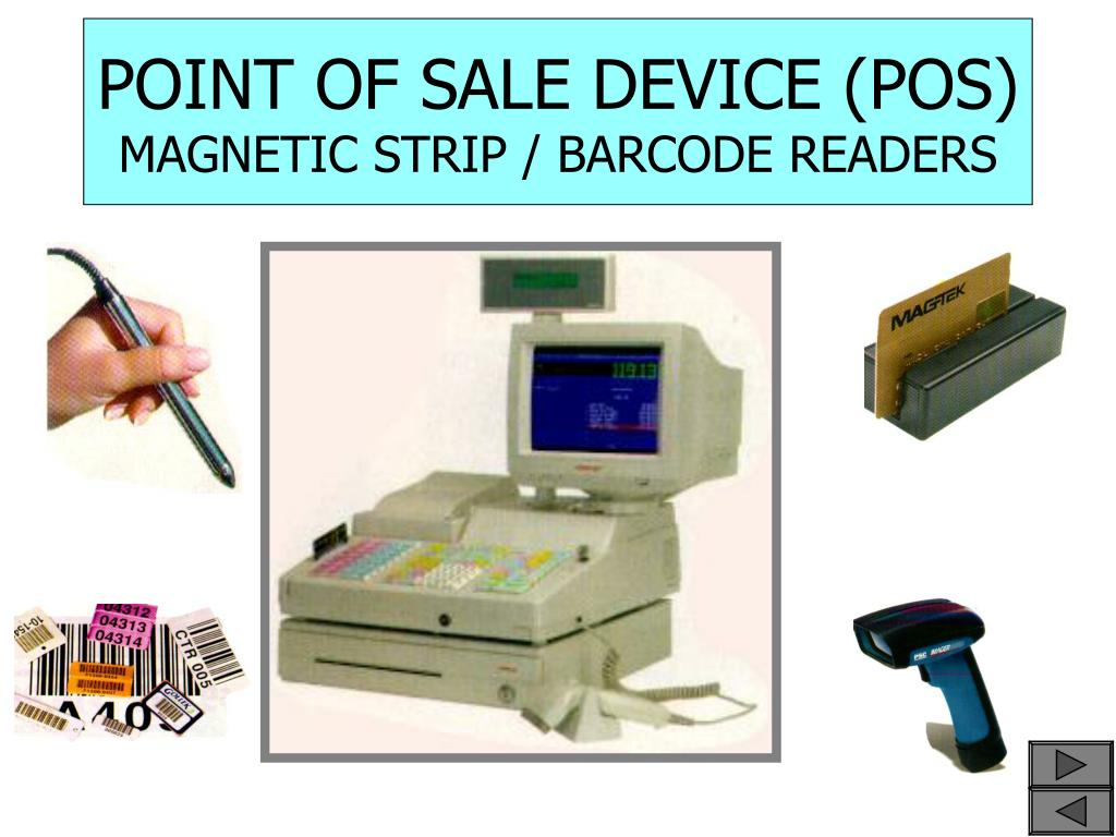 POINT OF SALE DEVICE (POS)