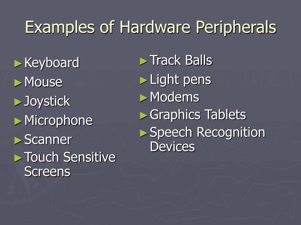 Examples of Hardware Peripherals