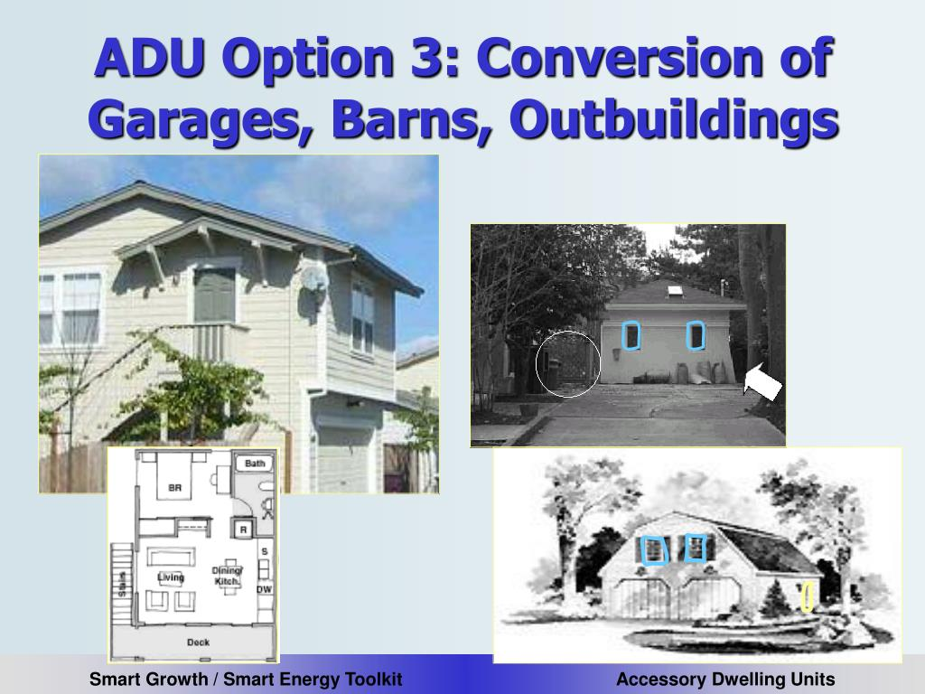 ADU Option 3: Conversion of Garages, Barns, Outbuildings