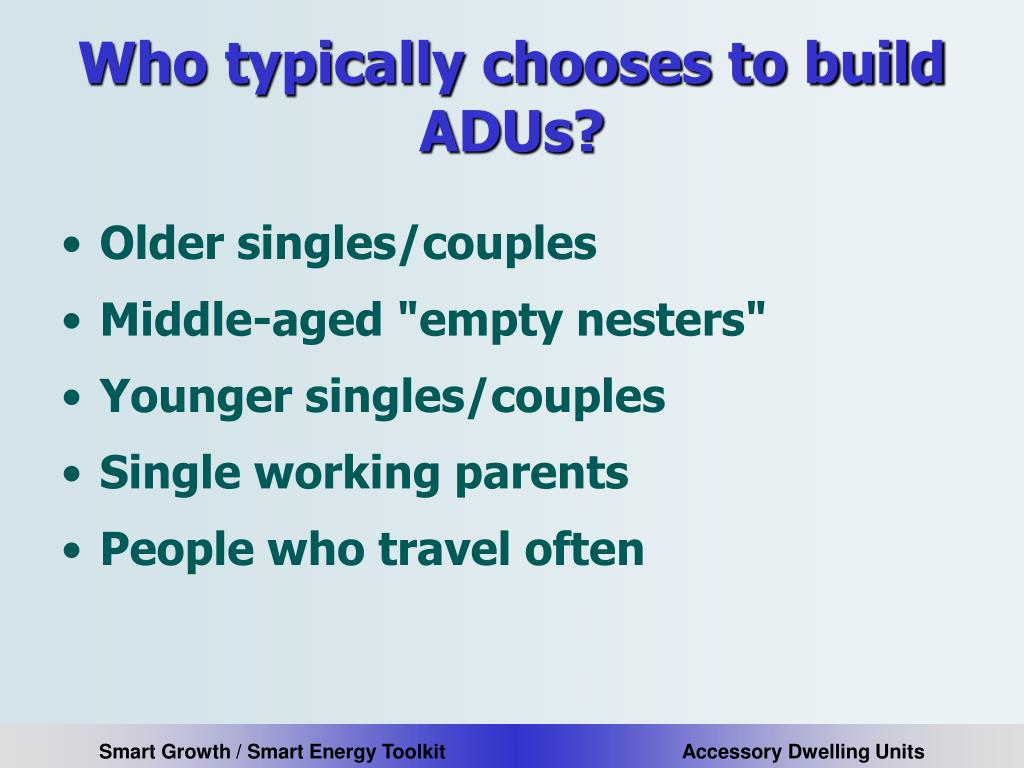Who typically chooses to build ADUs?