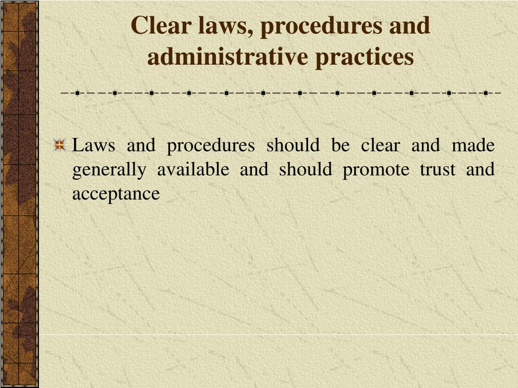 Clear laws, procedures and administrative practices