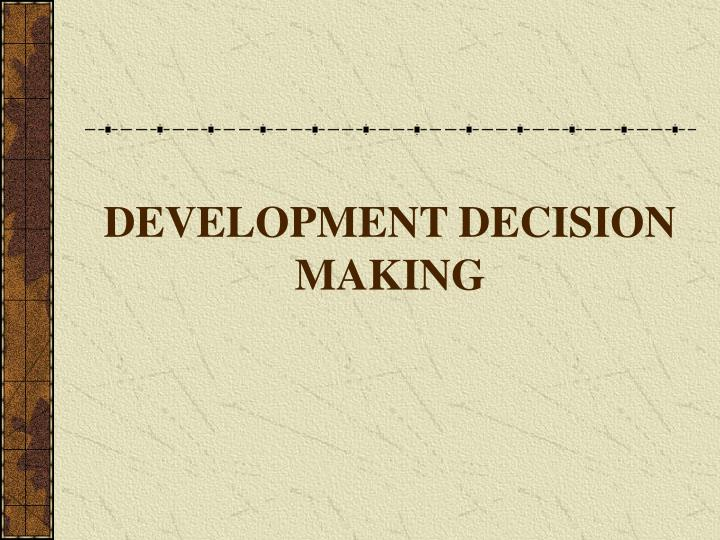Development decision making l.jpg