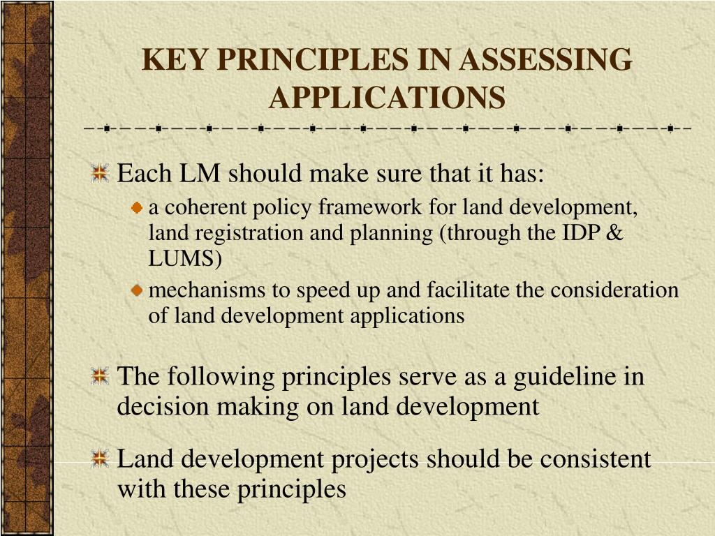 KEY PRINCIPLES IN ASSESSING APPLICATIONS