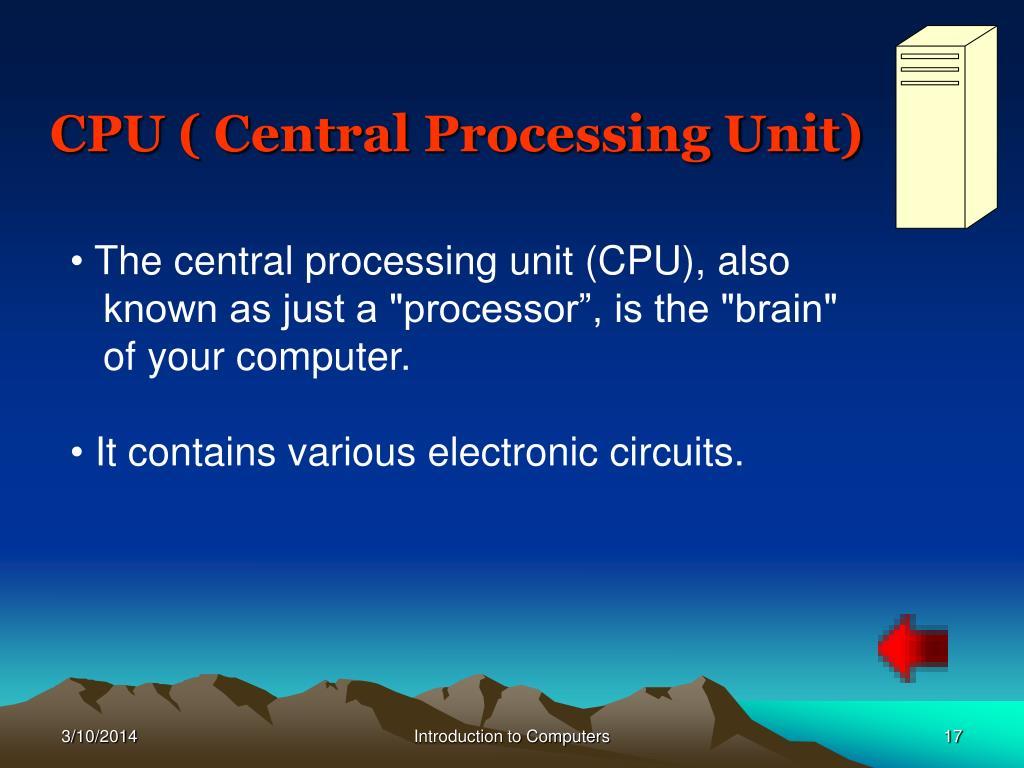 CPU ( Central Processing Unit)