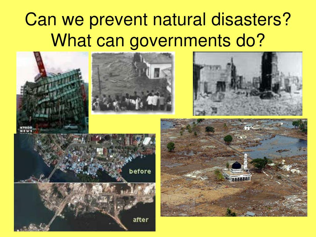 Can We Prevent Natural Disasters