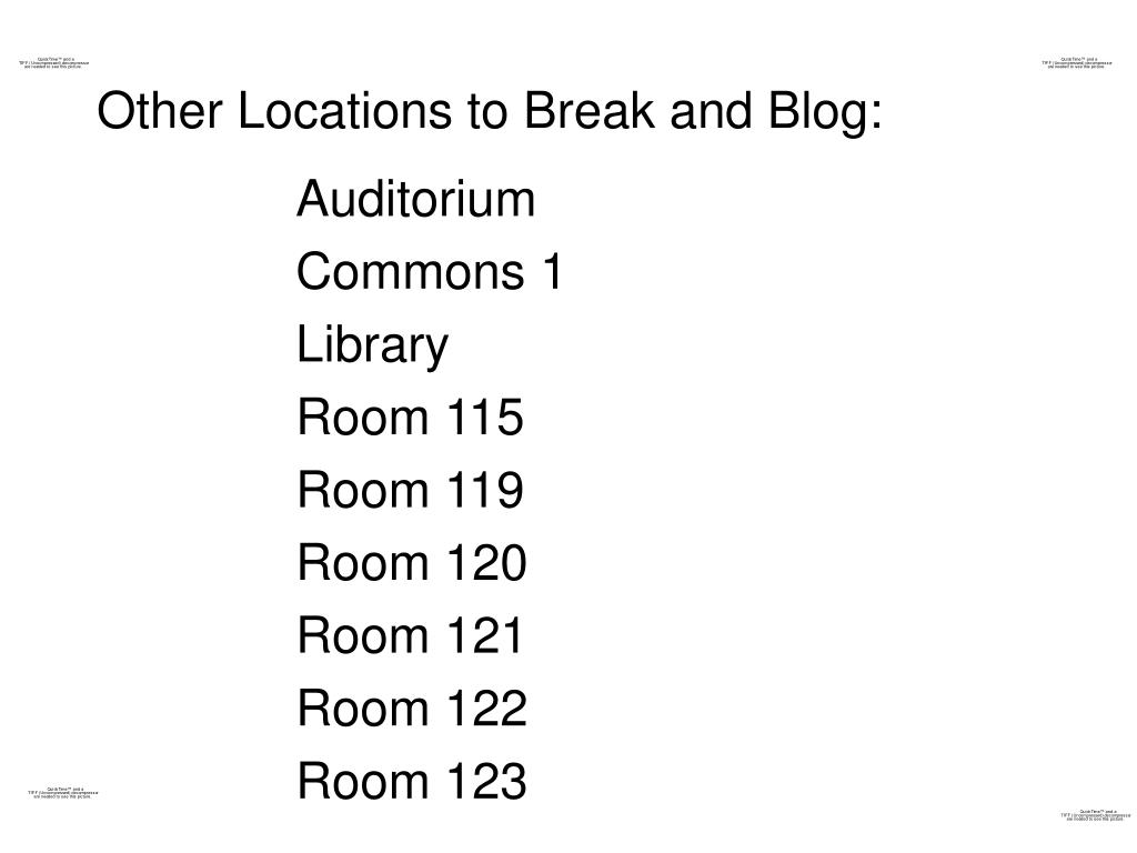 Other Locations to Break and Blog: