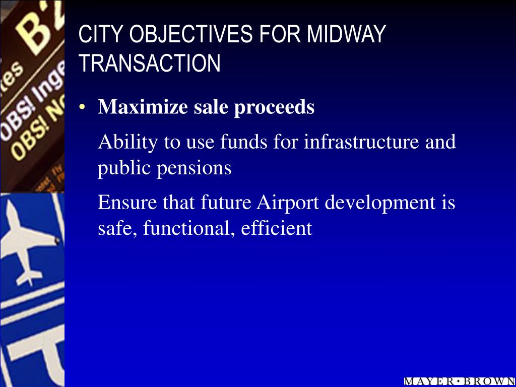 CITY OBJECTIVES FOR MIDWAY TRANSACTION