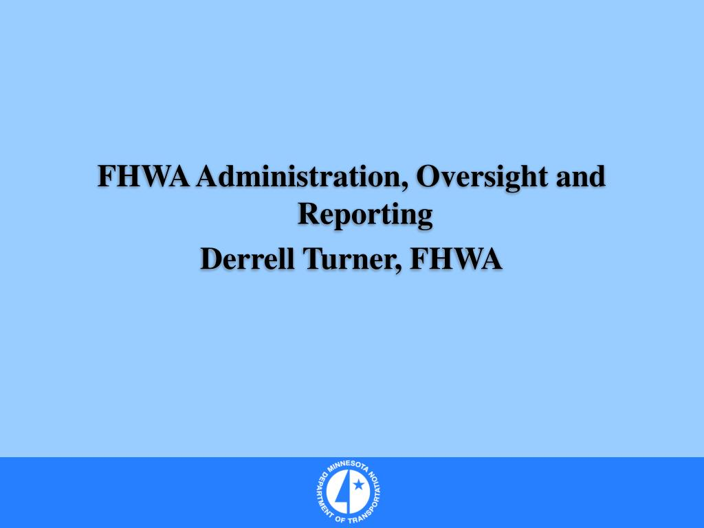 FHWA Administration, Oversight and Reporting