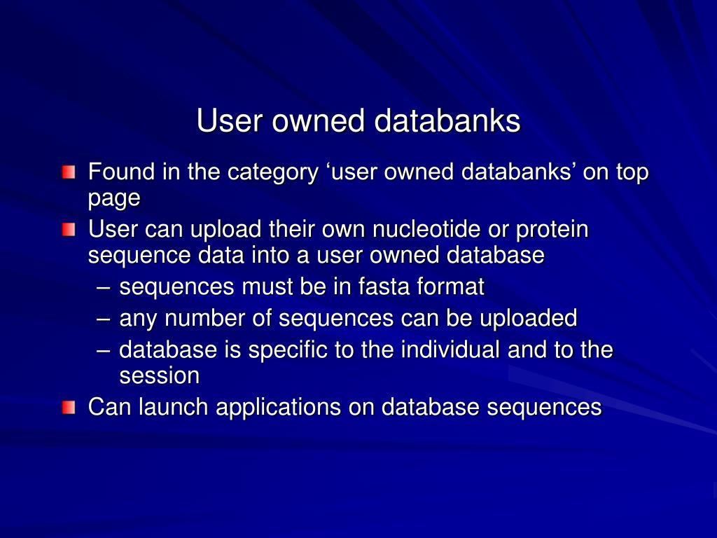 User owned databanks