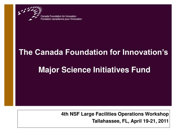 The canada foundation for innovation s major science initiatives fund l.jpg