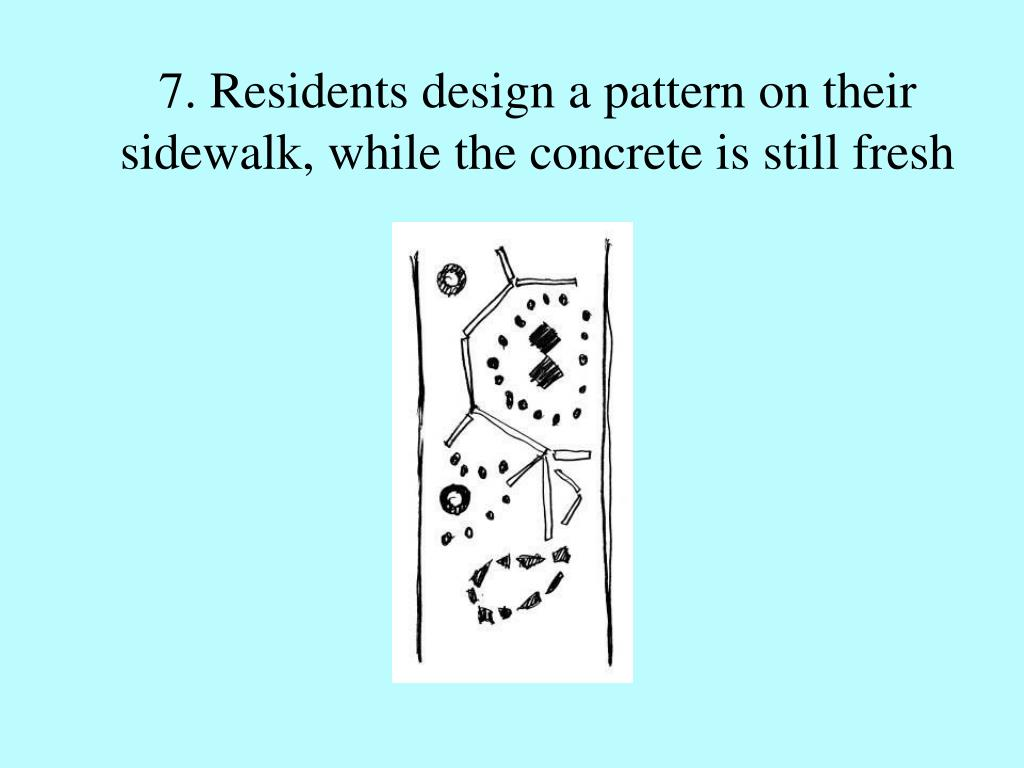7. Residents design a pattern on their sidewalk, while the concrete is still fresh