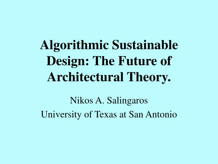 Algorithmic sustainable design the future of architectural theory
