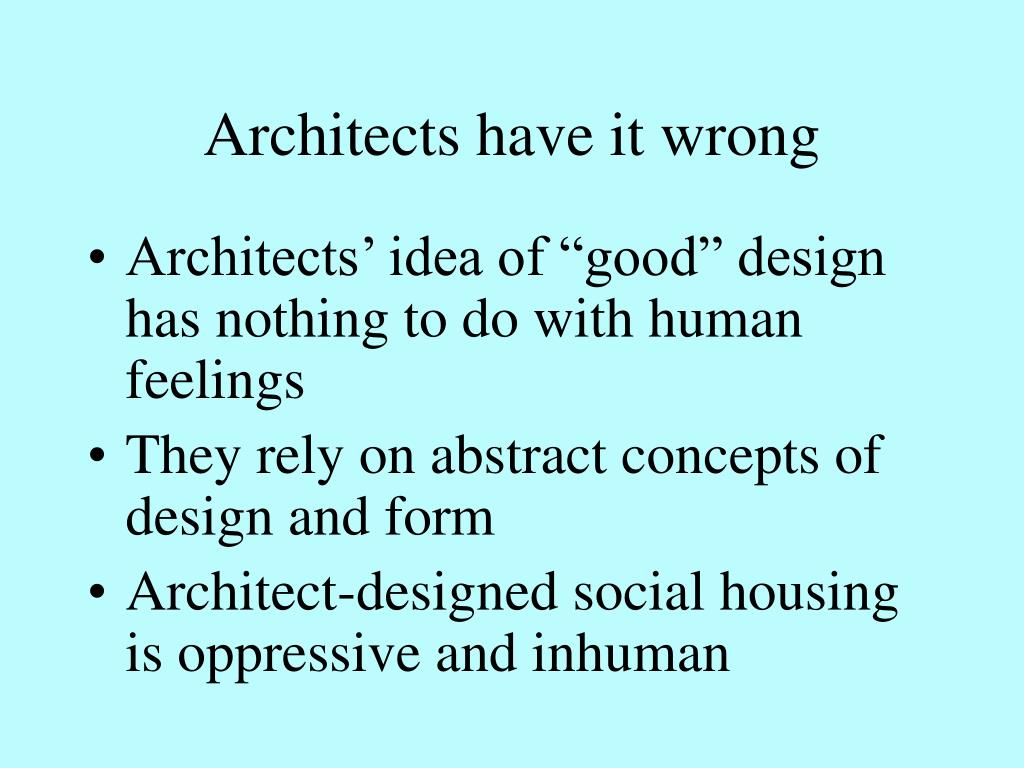 Architects have it wrong