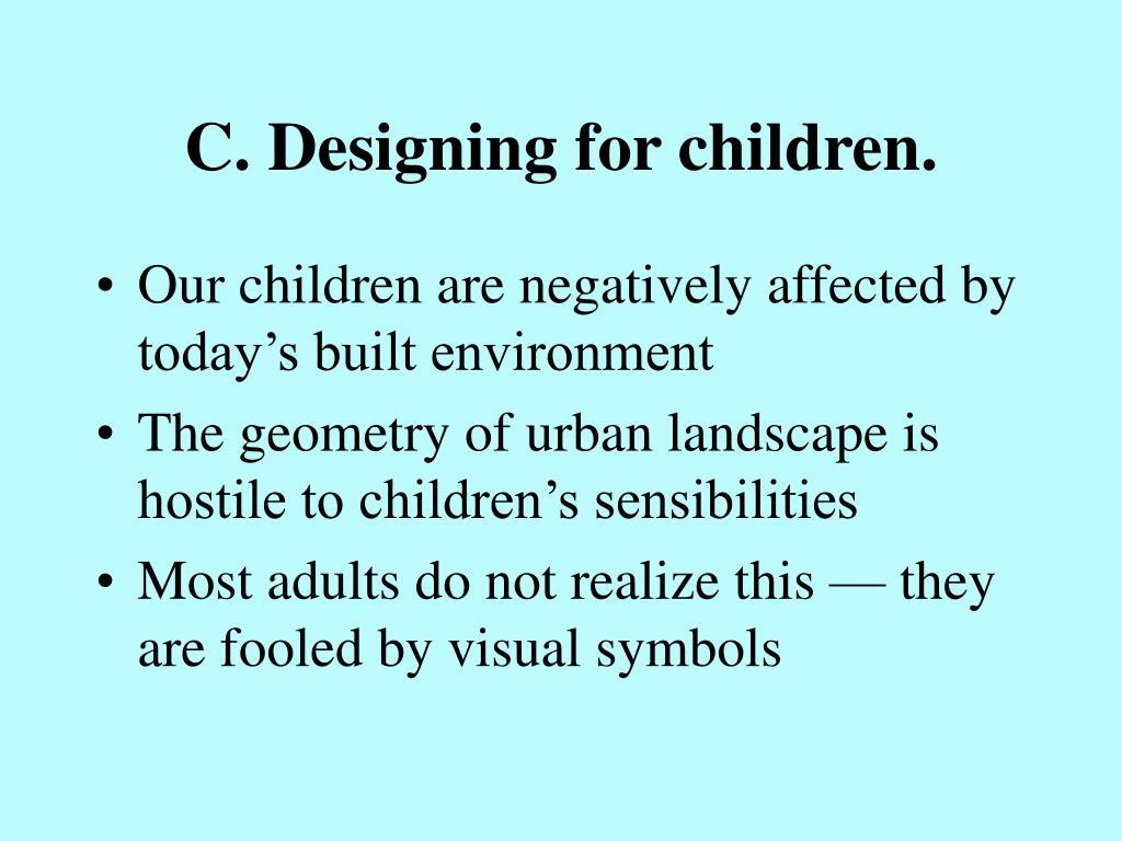 C. Designing for children.