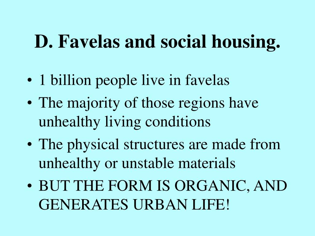 D. Favelas and social housing.