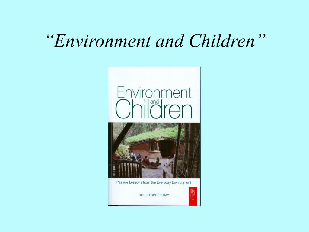 """Environment and Children"""