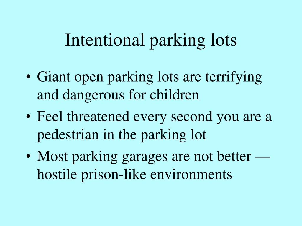 Intentional parking lots