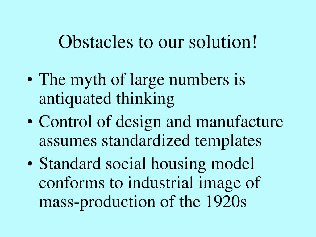 Obstacles to our solution!