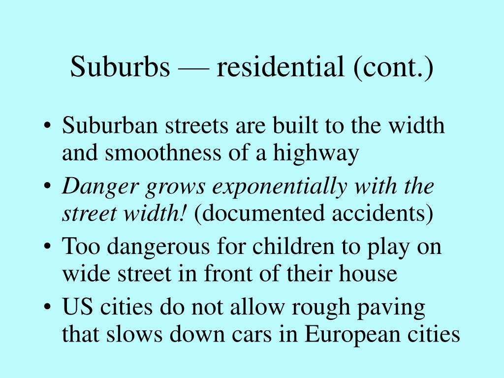 Suburbs — residential (cont.)