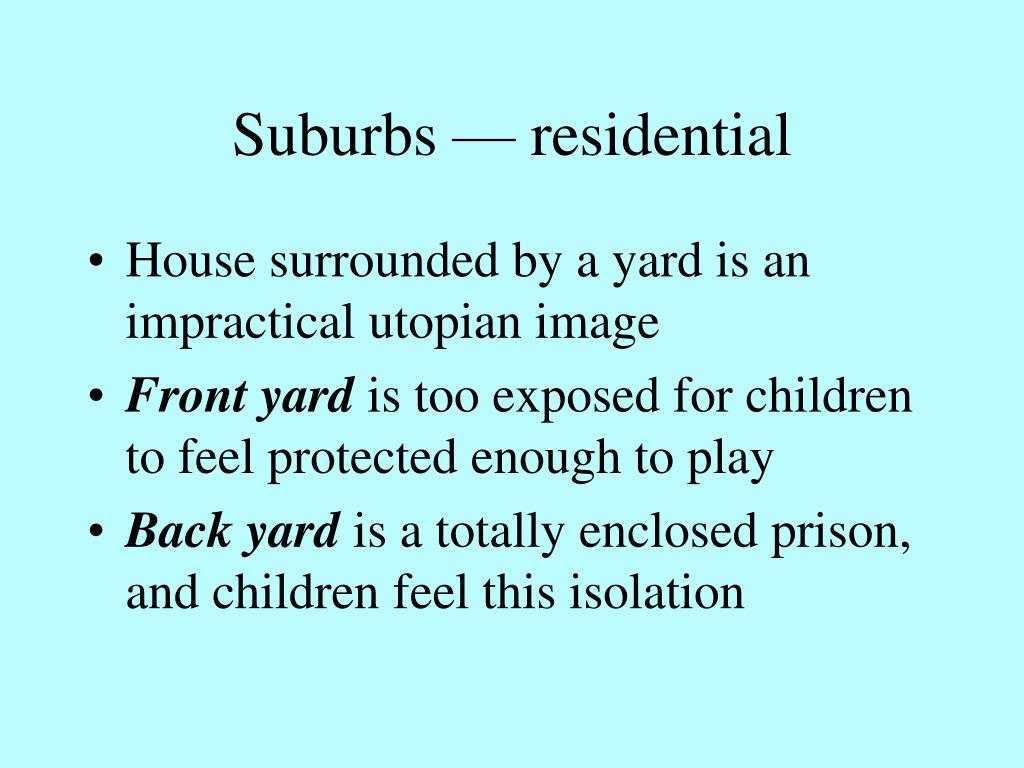 Suburbs — residential